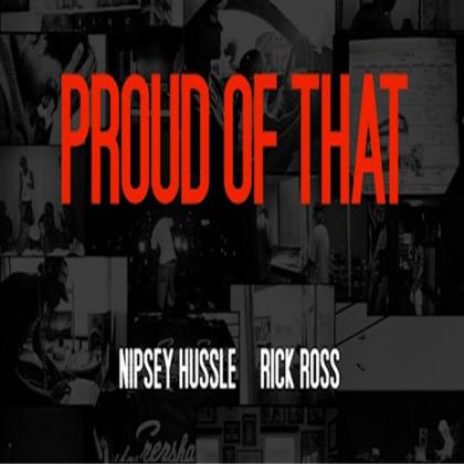 Nipsey Hussle Proud Of That Lyrics
